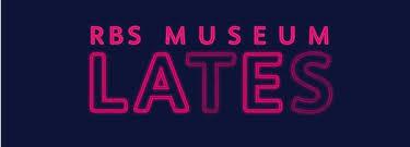 rbs museum lates edinburgh